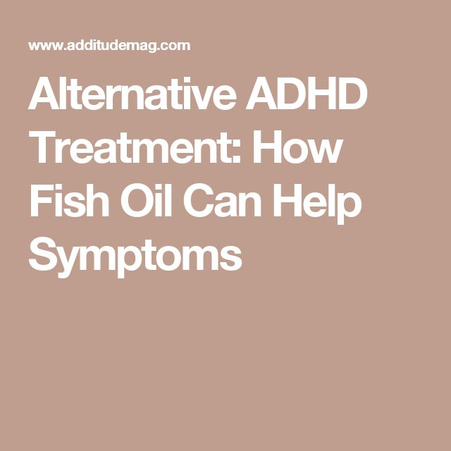 Alternative ADHD Treatment: How Fish Oil Can Help Symptoms