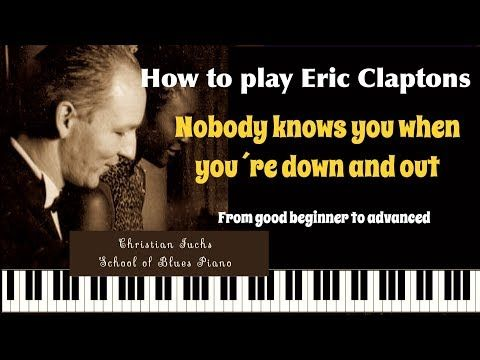 (108) How to play ´Nobody knows you when you´re down and out´, Piano,, easy to advanced - YouTube