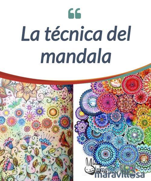 La técnica del mandala  El #Mandala es un dibujo con formar #geométricas utilizado desde tiempos remotos para alcanzar niveles de #relajación, calma y equilibro espiritual. Descubre más sobre esta técnica, leyendo este artículo.  #Emociones