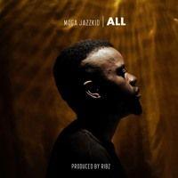 All (Prod. by RIBZ) by Moga Jazzkid on SoundCloud