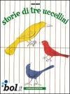 Storie di tre uccellini Bruno Munari 978888794211