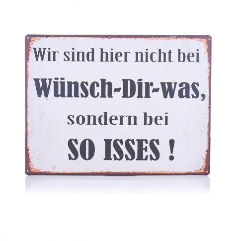 Schild Impressionen.de: Wir sind hier nicht bei Wünsch-dir-was, sondern bei So Isses!