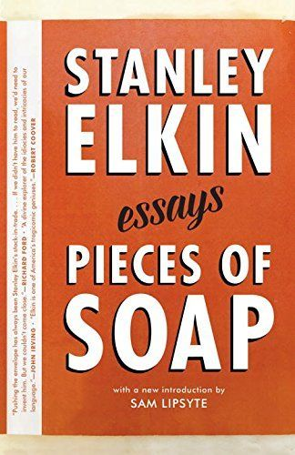 Pieces of Soap: Essays by Stanley Elkin