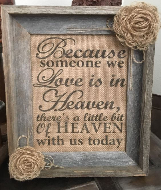 New custom made<br/><br/>Custom made burlap signs for your big day. This sign is made in loving memory for those that cannot attend your big day but would be there if they could be.