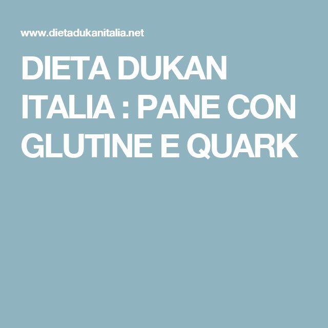 DIETA DUKAN ITALIA : PANE CON GLUTINE E QUARK