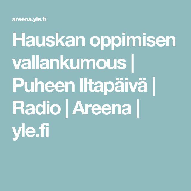 Hauskan oppimisen vallankumous | Puheen Iltapäivä | Radio | Areena | yle.fi