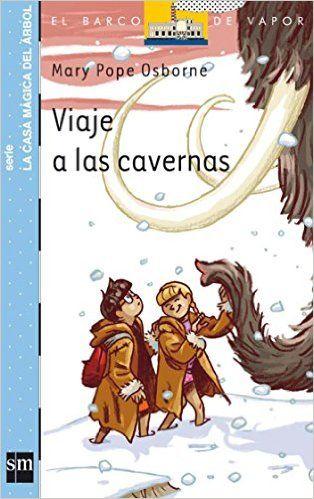 Viaje a las cavernas (Barco de Vapor Azul): Amazon.es: Mary Pope Osborne, Sal Murdocca, Macarena Salas: Libros