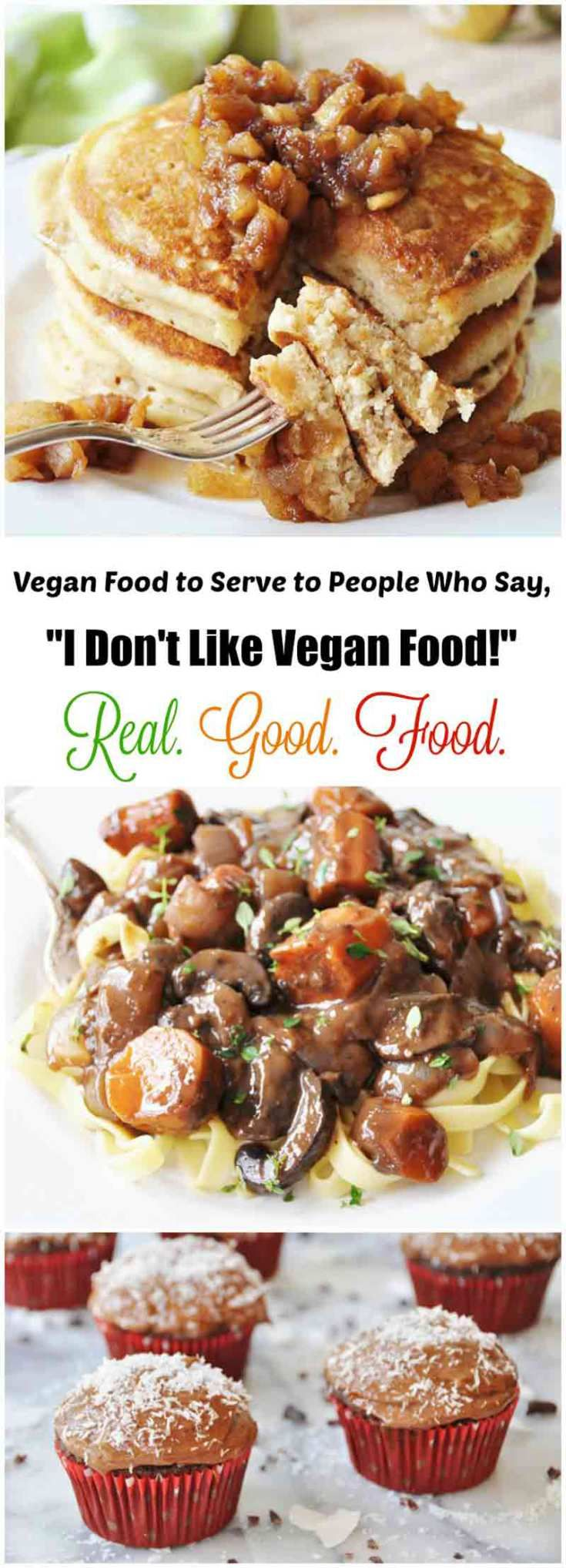 What to serve to vegans who say they don't like vegan food! Vegan food recipes that are real and good. Real good food is never a mystery. www.veganosity.com
