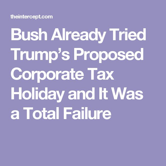 Bush Already Tried Trump's Proposed Corporate Tax Holiday and It Was a Total Failure