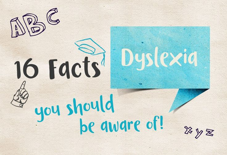 Dyslexia! 16 facts you should be aware of!