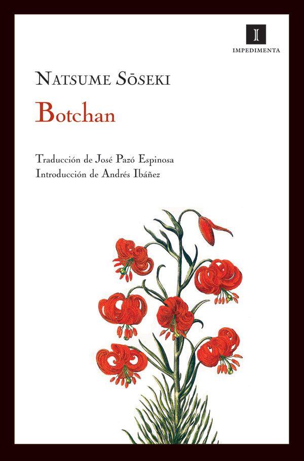 Botchan, de Natsume Soseki, editorial Impedimenta.
