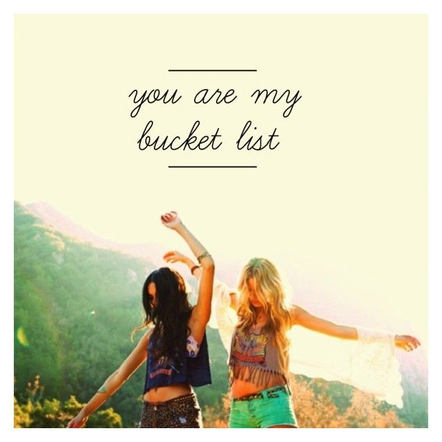 You Are My Bucket List by becnellie on Polyvore featuring art