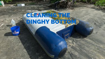 Living Aboard: Cleaning the Dinghy Bottom