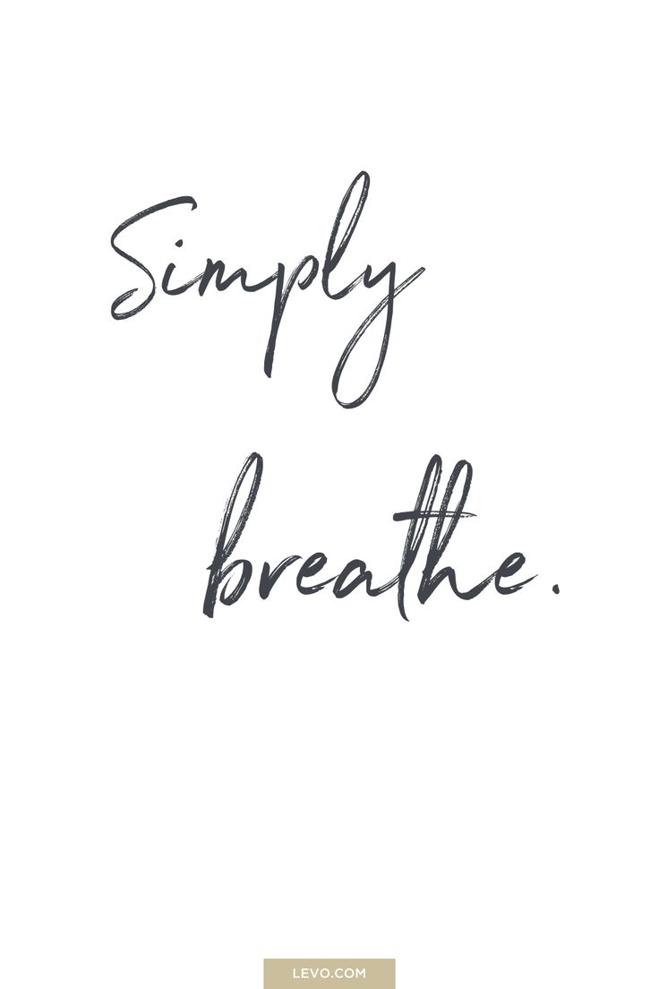 Simply breathe - daily mantra -  It's #NationalStressAwarenessDay. What is Your Mantra For Dealing With Stress? Answer here: http://www.levo.com/posts/what-is-your-mantra-for-dealing-with-stress