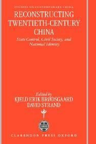 Reconstructing Twentieth-Century China: State Control Civil Society And National Identity  Hard Bound