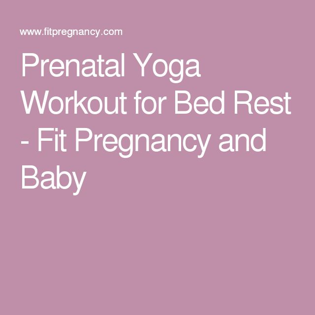 Prenatal Yoga Workout for Bed Rest - Fit Pregnancy and Baby