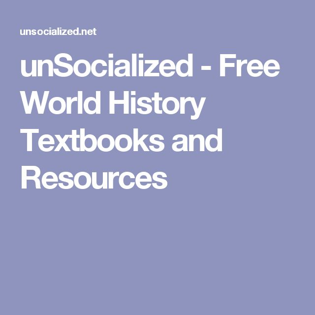unSocialized - Free World History Textbooks and Resources