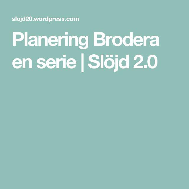 Planering Brodera en serie | Slöjd 2.0