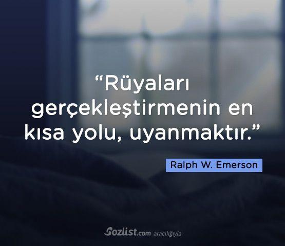 """""""Rüyaları gerçekleştirmenin en kısa yolu, uyanmaktır."""" #ralph #waldo #emerson #sözleri #yazar #şair #kitap #şiir #özlü #anlamlı #sözler"""