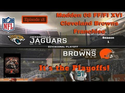 Madden 08 - FF/FI XVI - Cleveland Browns Franchise Ep 18 Div Playoffs vs...