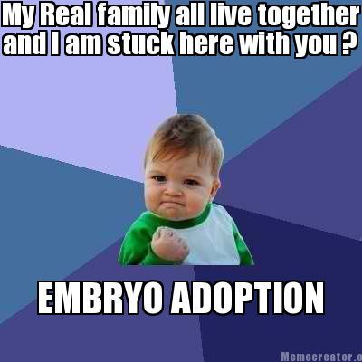 b0f88dbc1cd5d0ad71781faaaf47e7a4 funny meme pictures funny memes 20 best you know you're adopted when images on pinterest