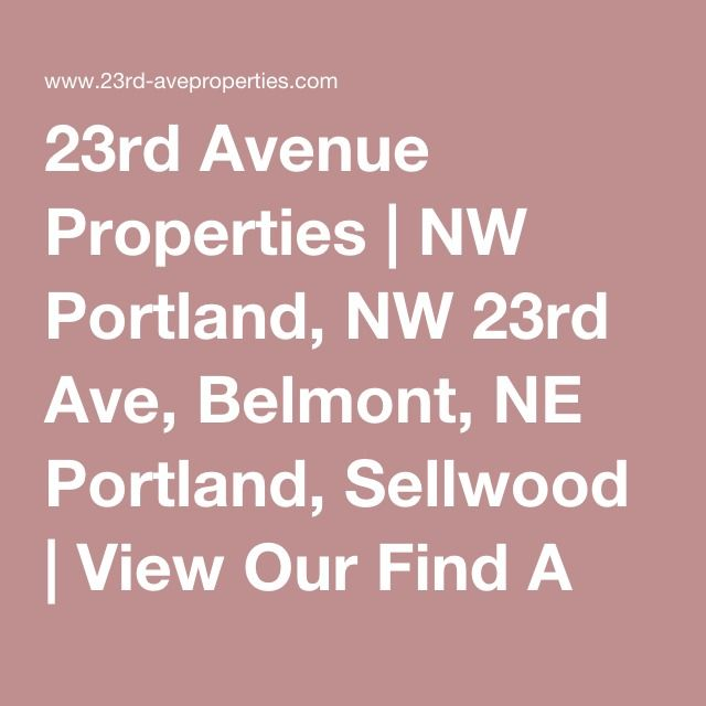 23rd Avenue Properties | NW Portland, NW 23rd Ave, Belmont, NE Portland, Sellwood | View Our Find A Home