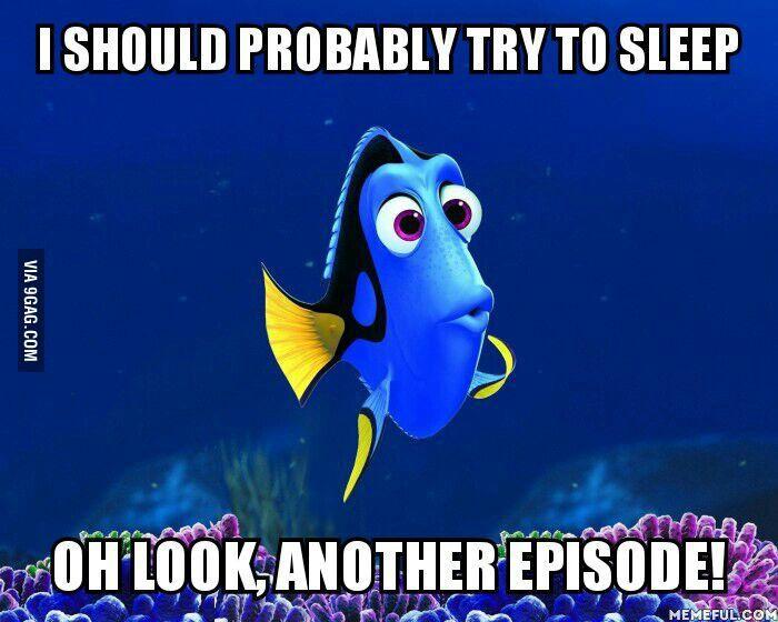 Me when I'm binge-watching a TV show