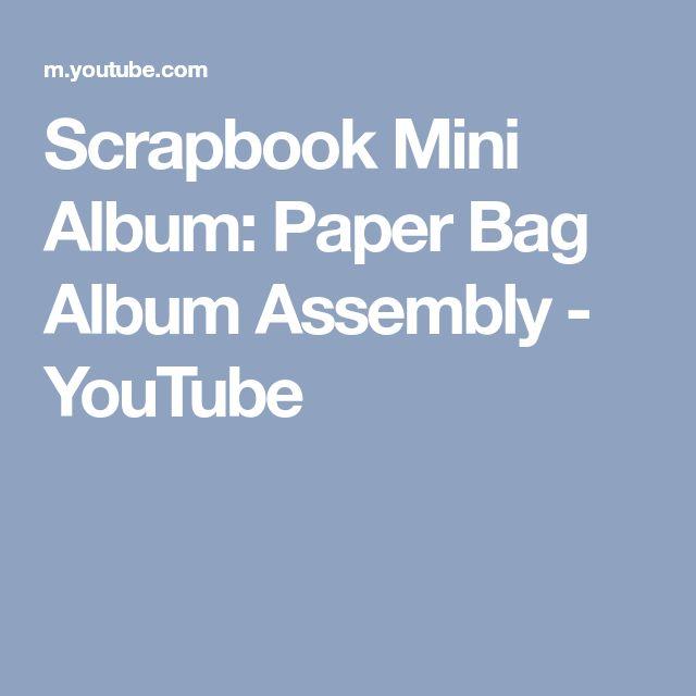 Scrapbook Mini Album: Paper Bag Album Assembly - YouTube