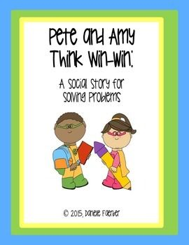 Pete and Amy Think Win-Win: a Social Story about Solving Problems, social story for teaching habit 4, leader in me, 7 habits