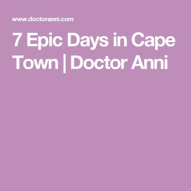 7 Epic Days in Cape Town | Doctor Anni