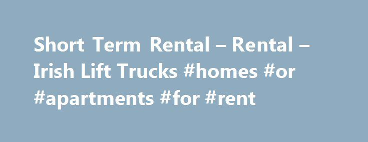 Short Term Rental – Rental – Irish Lift Trucks #homes #or #apartments #for #rent http://rentals.remmont.com/short-term-rental-rental-irish-lift-trucks-homes-or-apartments-for-rent/  #rental trucks # Short Term Rental Irish Lift Trucks is the Irish market leader in the supply of forklifts for short term hire. We pride ourselves on delivering the best range of fork trucks and service in the industry: Extensive range of Counterbalance and warehouse forklift trucks Diesel, LPG Gas and electric…