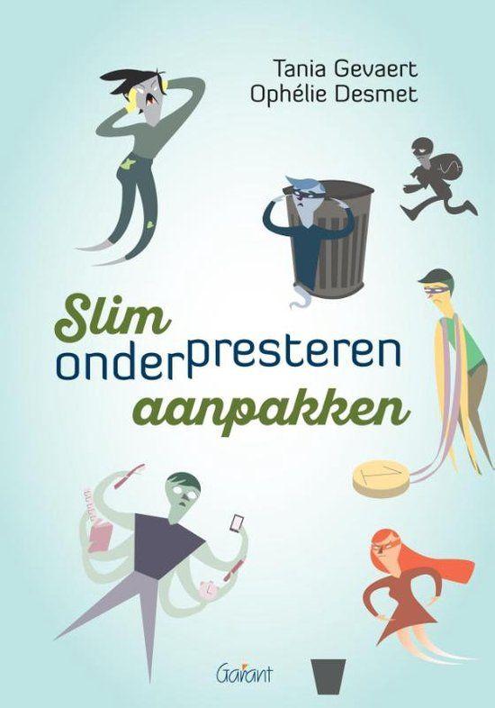 Slim onderpresteren aanpakken - Gevaert, Tania - plaats: 462.1 # Hoogbegaafde kinderen