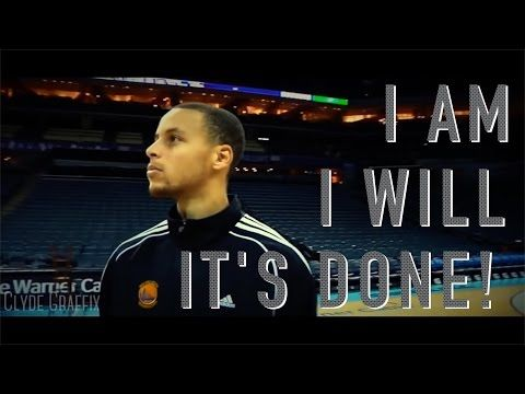 """""""I Am..I Will..It's Done"""" ft. Stephen Curry (Basketball Motivation) - YouTube"""