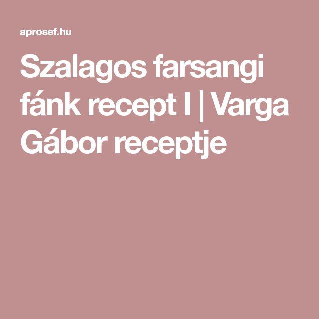 Szalagos farsangi fánk recept I   Varga Gábor receptje