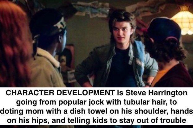 """I may be a pretty shitty boyfriend, but turns out I'm actually a pretty damn good babysitter."" — Steve Harrington"