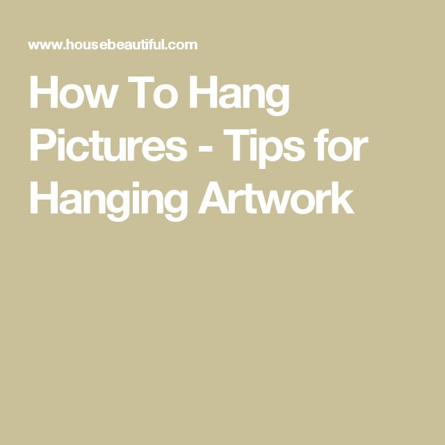 How To Hang Pictures - Tips for Hanging Artwork