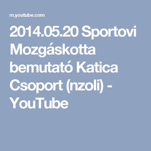 2014.05.20 Sportovi Mozgáskotta bemutató Katica Csoport (nzoli) - YouTube