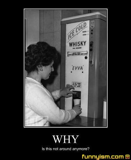 whiskey drink machine   Demotivational Pics   Funnyism Funny Pictures