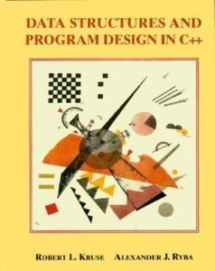Data Structures and Program Design in C++ by Robert L. Kruse and Alexander J. Ryba