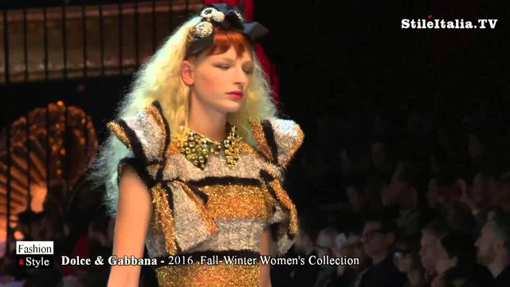 """talian Fashion"" - ""Dolce & Gabbana"" - ""2016 Fall Winter"" - ""Women   ""It..."