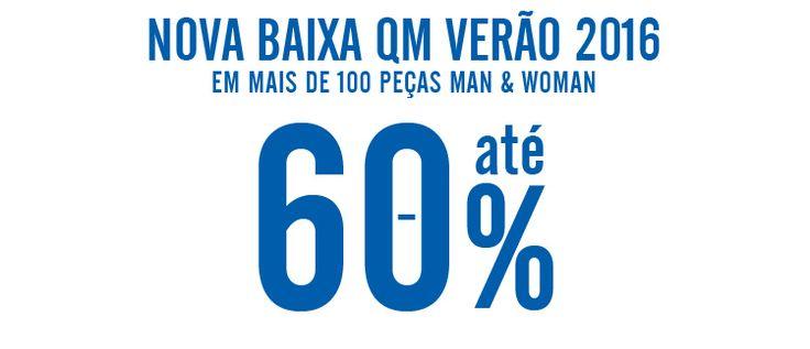 Nova Baixa QM até -60%!