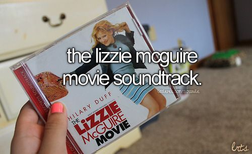 The Lizzie McGuire Movie soundtrack. This soundtrack was great. I still like to listen to it. #Memories