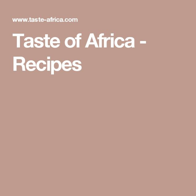 Taste of Africa - Recipes