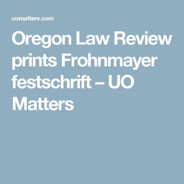 Oregon Law Review prints Frohnmayer festschrift – UO Matters