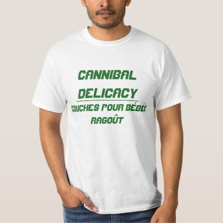 Cannibal Delicacy T-Shirt - click/tap to personalize and buy