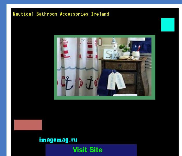 Nautical Bathroom Accessories Ireland 190256 - The Best Image Search