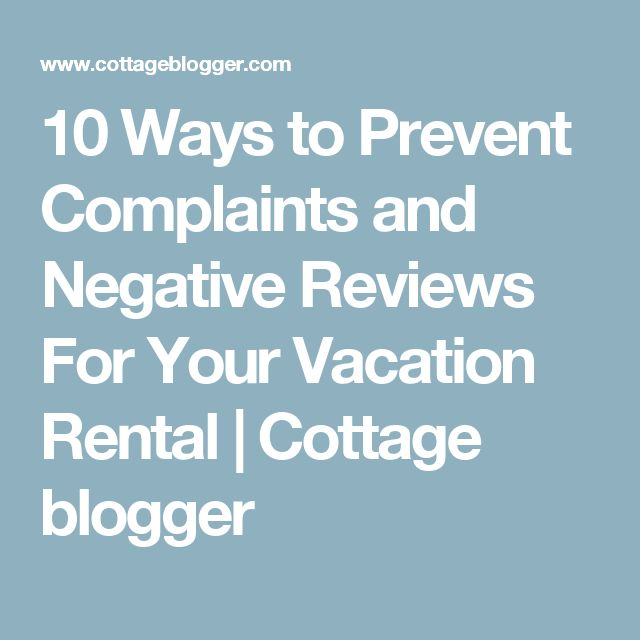 10 Ways to Prevent Complaints and Negative Reviews For Your Vacation Rental  | Cottage blogger