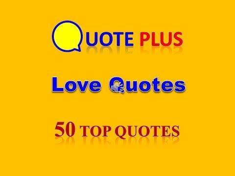 100 Top Inspirational Quotes:  Love Quotes – 50 Top Quotes – English love quotes and sayings with music for him and her Love …
