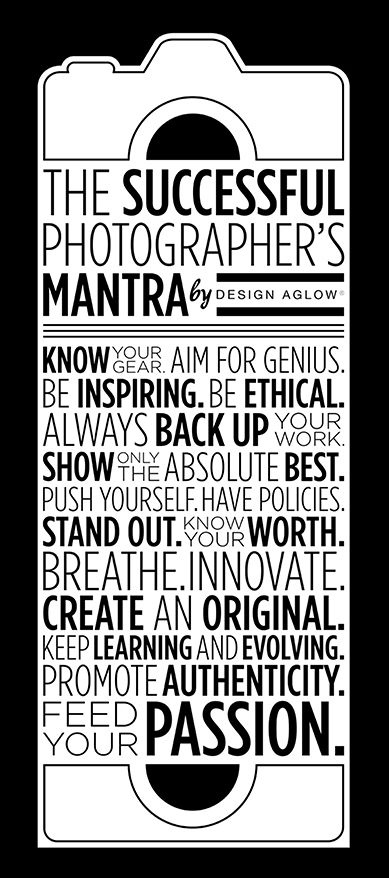 ~ Photographers Mantra  ~ Quotes ~