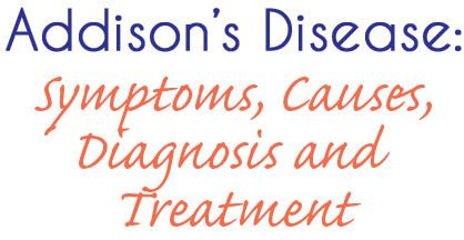 addisons disease symptoms diagnosis and diagnosis of Gle with the diagnosis—the signs mimic those of other diseases and practitioners may not be  addison's disease, several practitioners invariably.